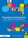 Developing and Evaluating Multi-Agency Partnerships (eBook): A Practical Toolkit for Schools and Children&#39;s Centre Managers